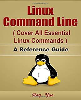 Linux Command Line, Cover all essential Linux commands. A Reference Guide!