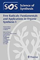 Science of Synthesis: Free Radicals: Fundamentals and Applications in Organic Synthesis 1