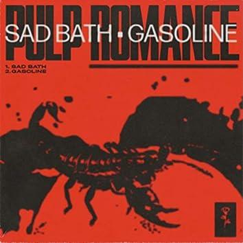 Sad Bath / Gasoline