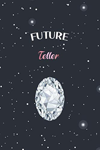 Future Teller: Diamond crystal Teller student notebook gift idea for women girl Graduation Student journal for quotes cute 6x9 blank ruled matte Notebook for notes journaling