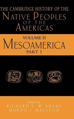 The Cambridge History of the Native Peoples of the Americas, Vol. 2: Mesoamerica, Part 1