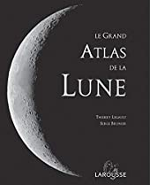 Le Grand Atlas de la Lune de Serge Brunier
