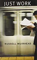 Just Work by Russell Muirhead(2007-03-01)