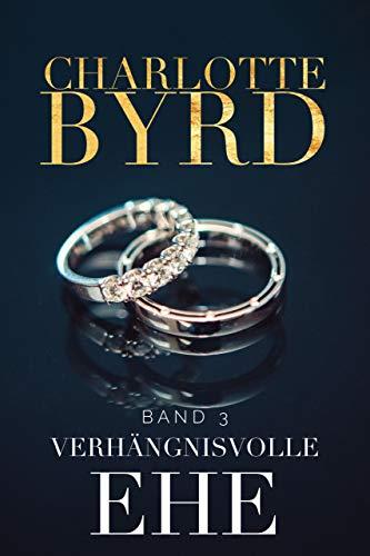 Verhängnisvolle Ehe (Gefährliche Verlobung 3) (German Edition)