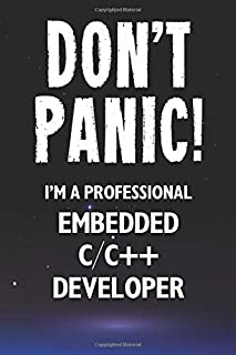 Don't Panic! I'm A Professional C/C++ Developer: Customized 100 Page Lined Notebook Journal Gift For A Busy C/C++ Develope...