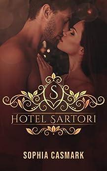Hotel Sartori : (Livro Único) por [Sophia Casmark]