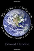 The Sphere of Influence: The Heliocentric Perversion of the Gospel