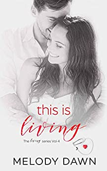 This is Living (The Living Series Book 4) by [Melody Dawn, Crystal Snyder]