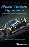 Road Vehicle Dynamics: Fundamentals of Modeling and Simulation: 88 (Series on Advances in Mathematics for Applied Sciences)