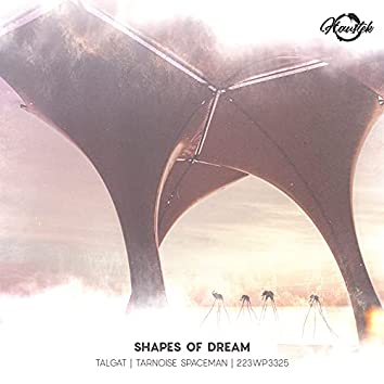 Shapes of Dream