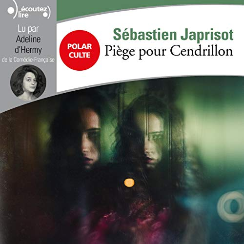 Piège pour Cendrillon                   By:                                                                                                                                 Sébastien Japrisot                               Narrated by:                                                                                                                                 Adeline d'Hermy                      Length: 4 hrs and 38 mins     Not rated yet     Overall 0.0