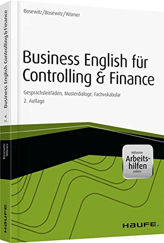 Business English für Controlling & Finance – inkl. eBook & Zugang Sprachportal: Gesprächsleitfäden, Musterdialoge, Fachvokabular (Haufe Fachbuch)