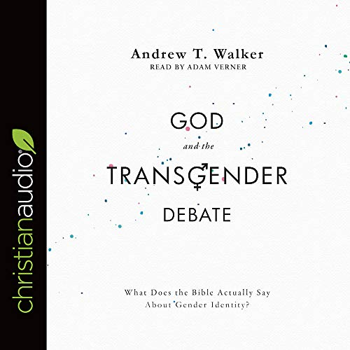 God and the Transgender Debate Audiobook By Andrew T. Walker cover art