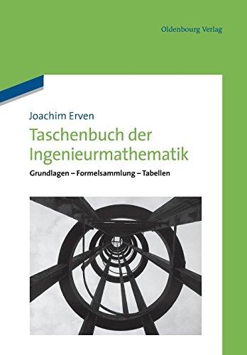 Taschenbuch der Ingenieurmathematik: Grundlagen - Formelsammlung - Tabellen