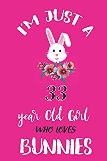 i'm just a 33 year old girl who loves bunnies: Blank Lined Notebook Journal To Write In, 6 x 9