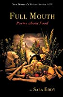 Full Mouth: Poems about Food (New Women's Voices)