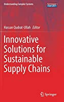 Innovative Solutions for Sustainable Supply Chains (Understanding Complex Systems)
