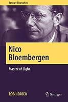 Nico Bloembergen: Master of Light (Springer Biographies)