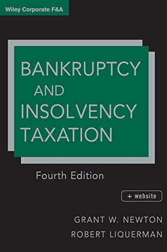 Compare Textbook Prices for Bankruptcy and Insolvency Taxation 4 Edition ISBN 9781118000779 by Newton, Grant W.,Liquerman, Robert