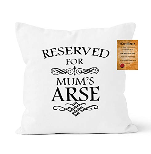 Mum Mumy Pillowcase, Reserved For Mum's Arse Funny Novelty Gift Cushion Cover (with Certificate Card), 40x40 cm