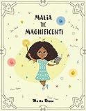 Malia the Magnificent!