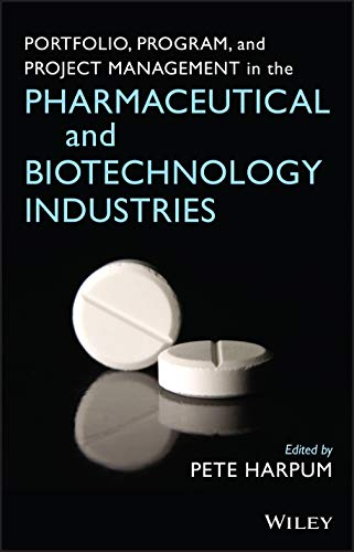Portfolio, Program, and Project Management in the Pharmaceutical and Biotechnology Industries
