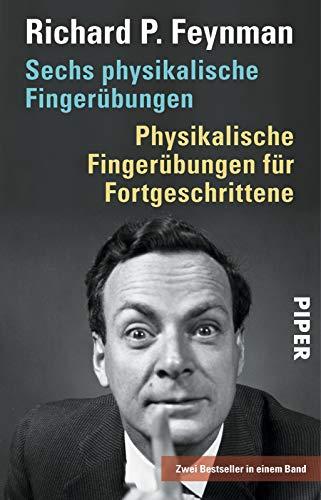 Sechs physikalische Fingerübungen • Physikalische Fingerübungen für Fortgeschrittene: Zwei Bestseller in einem Band