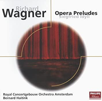 Wagner: Opera Preludes/Siegfried Idyll