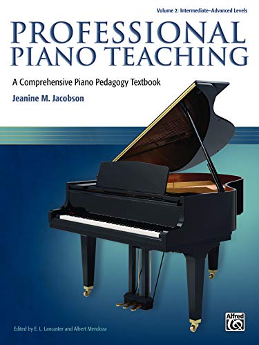 Compare Textbook Prices for Professional Piano Teaching, Vol 2: A Comprehensive Piano Pedagogy Textbook 1 Edition ISBN 9780739081693 by Jacobson, Jeanine M.,Lancaster, E. L.,Mendoza, Albert