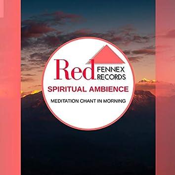 Spiritual Ambience - Meditation Chant In Morning