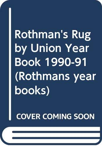 Rothman's Rugby Union Year Book 1990-91 (Rothmans yearbooks)