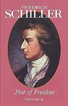 Friedrich Schiller Poet of Freedom Volume II