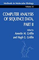 Computer Analysis of Sequence Data Part II (Methods in Molecular Biology)