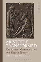 Aristotle Transformed: The Ancient Commentators and Their Influence (Criminal Practice Series)
