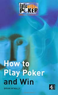 """How To Play Poker and Win: The """"Late Night Poker"""" Guide"""