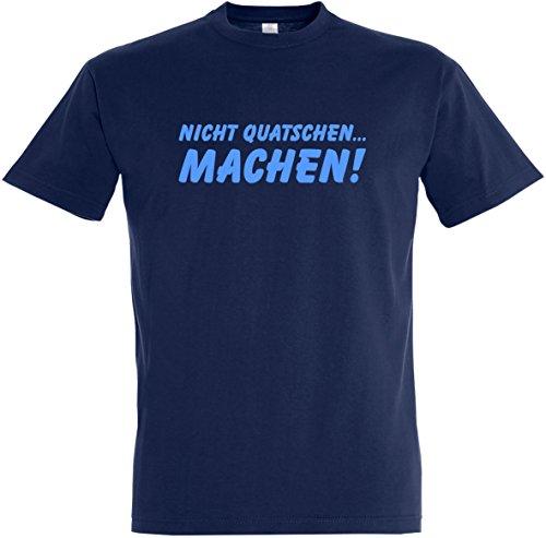Herren T-Shirt Nicht Quatschen. Machen! (L, Dunkelblau)