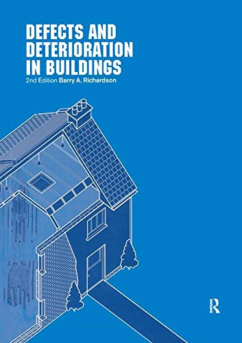 Defects and Deterioration in Buildings: A Practical Guide to the Science and Technology of Material
