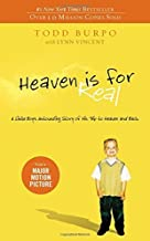 Heaven is for Real: A Little Boy's Astounding Story of His Trip to Heaven and Back by Todd Burpo (2010-10-31)