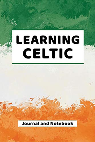 Learning Celtic Journal and Notebook: A modern resource book for beginners and students that learn Celtic