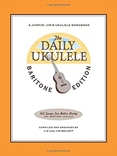 The Daily Ukulele - Baritone Edition (Jumpin' Jim's Ukulele Songbook)