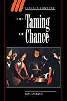 The Taming of Chance (Ideas in Context, Series Number 17)