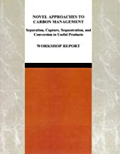 Novel Approaches to Carbon Management: Separation, Capture, Sequestration, and Conversion to Useful Products - Workshop Report