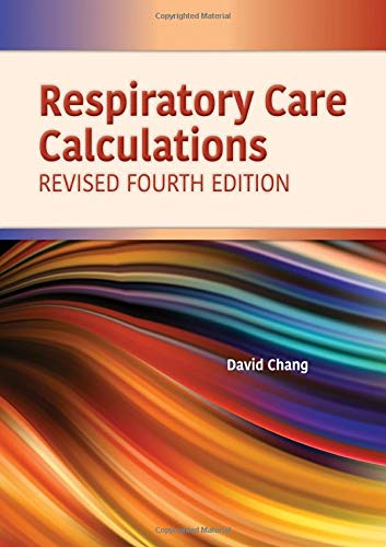 Respiratory Care Calculations Revised