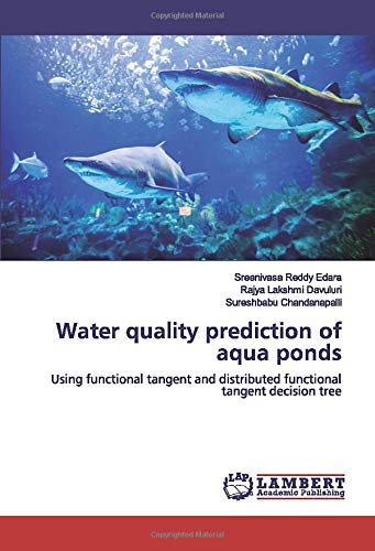 Price comparison product image Water quality prediction of aqua ponds: Using functional tangent and distributed functional tangent decision tree