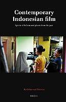 Contemporary Indonesian Film: Spirits of Reform and Ghosts from the Past (Verhandelingen Van Het Koninklijk Instituut Voor Taal-, Land- En Volkenkunde)