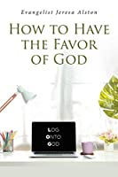How to Have the Favor of God