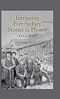 Intriguing Port Sydney Stories & Photos
