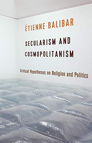 Secularism and Cosmopolitanism: Critical Hypotheses on Religion and Politics (European Perspectives: a Series in Social Thought and Cultural Criticism)の詳細を見る