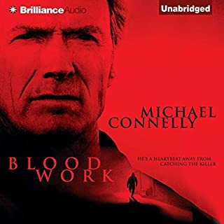 Blood Work                   By:                                                                                                                                 Michael Connelly                               Narrated by:                                                                                                                                 Dick Hill                      Length: 12 hrs and 41 mins     5,426 ratings     Overall 4.4