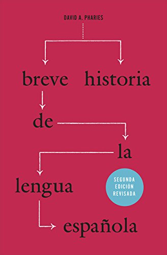 Breve historia de la lengua española: Segunda edición revisada